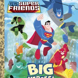 Big Heroes! (DC Super Friends)