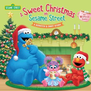 A Sweet Christmas on Sesame Street (Sesame Street): A Scratch & Sniff Story