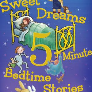 Sweet Dreams 5-Minute Bedtime Stories