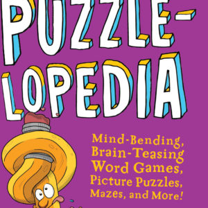 Puzzlelopedia: Mind-Bending, Brain-Teasing Word Games, Picture Puzzles, Mazes, and More! (Kids Puzzle Book, Activity Book, Fun Puzzles)