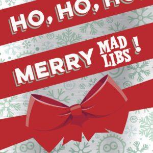 Ho, Ho, Ho! Merry Mad Libs!: Stocking Stuffer Mad Libs