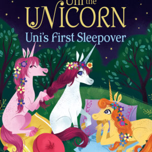 Uni the Unicorn Uni's First Sleepover